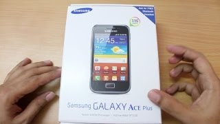 Samsung Galaxy Ace Plus Unboxing & first boot