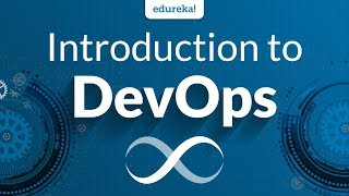 Introduction to DevOps | DevOps Tutorial for Beginners | DevOps Tools | DevOps Training | Edureka