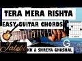Tera Mera Rishta Chords | Jalebi | Capo, without Capo | Tera mera Rishta Guitar Cover |Chords lesson