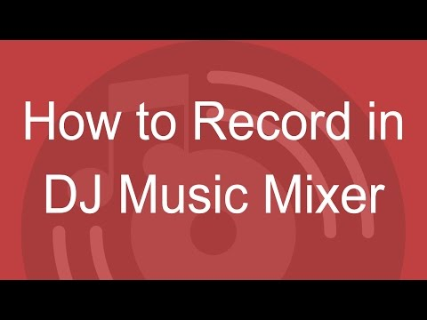 How to Record My Mixes in DJ Music Mixer