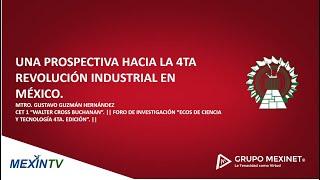 UNA PROSPECTIVA HACIA LA 4TA REVOLUCIÓN IND. EN MÉXICO.
