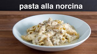 how to make creamy PASTA ALLA NORCINA (pasta with sausage, wine and cream)