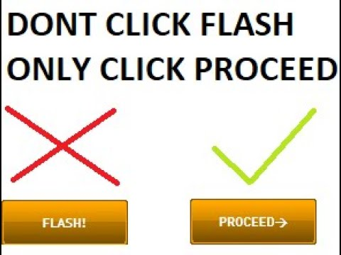 TIP # 1, Only click Proceed, don't click Flash.