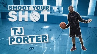 TJ Porter Gets Tricky On The Court | Shoot Your Shot
