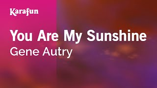 Download mp3: https://www.karaoke-version.com/mp3-backingtrack/gene-autry/you-are-my-sunshine.htmlsing online: https://www.karafun.com/karaoke/gene-autry/you...