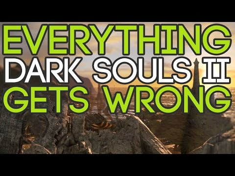 Everything Dark Souls 2 Gets Wrong