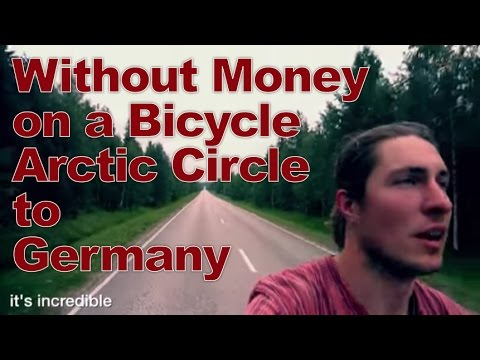 without money on a bicycle from the arctic circle to germany JAKOB ZINKOWSKI