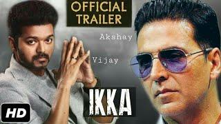 Ikka Movie Trailer | Akshay Kumar | Joseph Vijay | Ikka Teaser | Ikka Trailer | Ikka Full Movie