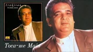 Baixar IRAKITAN -TOCA-ME MAIS (Single oficial) LP A CIDADE SANTA 1995