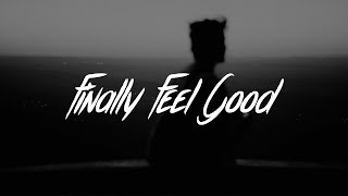 James Arthur - Finally Feel Good (Lyrics)