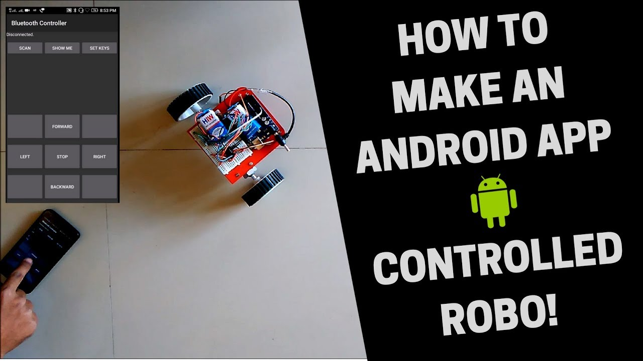 How To Make An Android App Controlled Robo! Step By Step With Full Circuit  And Code