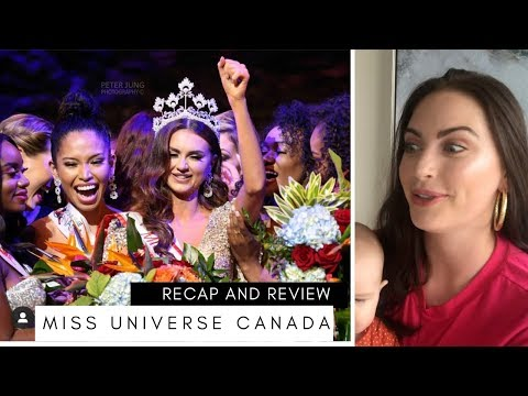 MISS UNIVERSE CANADA 2019 RECAP AND REVIEW
