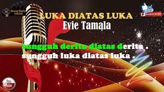 LUKA DIATAS LUKA | Evie Tamala Karaoke tanpa vokal