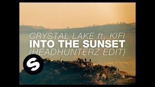 Скачать Crystal Lake Ft Kifi Into The Sunset Headhunterz Edit
