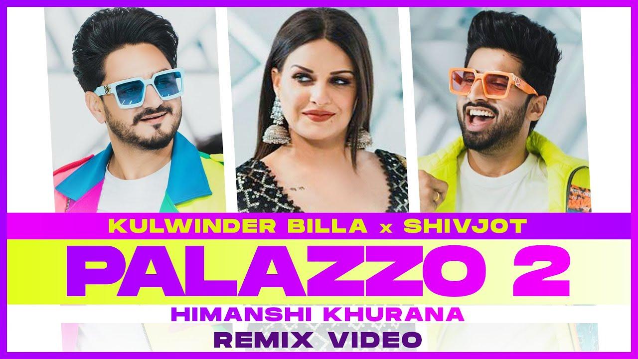 Palazzo 2 (Remix) | Kulwinder Billa | Shivjot | Himanshi Khurana | Aman Hayer |New Punjabi Song 2021