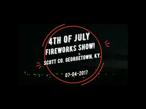 4th of July Fireworks full show. Scott County Georgetown, Ky. 7-4-2017