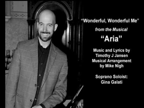 Wonderful Me, Music and Lyrics by Timothy Jansen, arrangement by Mike Nigh
