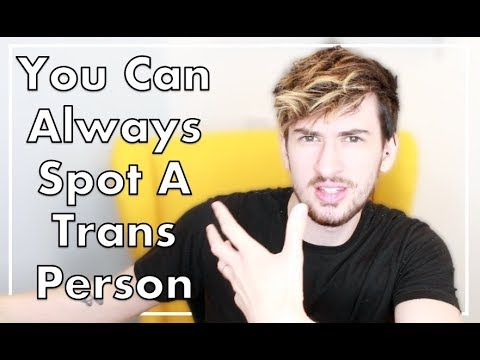 Sh*t People Assume When You're Trans