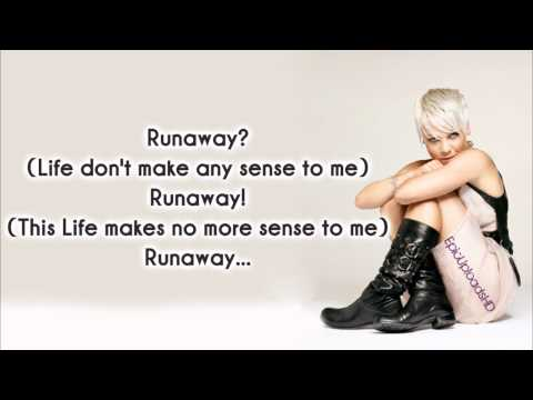 Pink - Runaway Lyrics On Screen