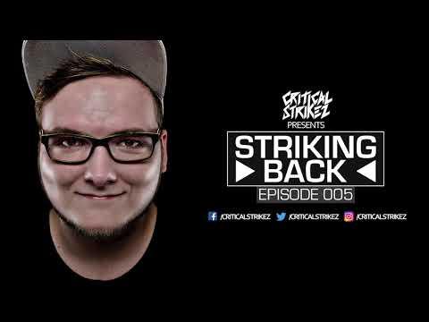 STRIKING BACK EPISODE #5 | presented by Critical Strikez