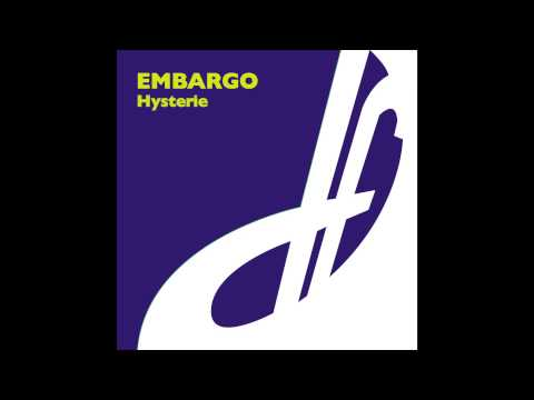 Embargo - Hysterie (Original Mix)