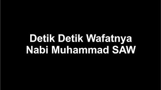 Download Detik Detik Wafatnya Nabi Muhammad SAW Mp3