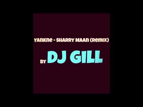 Yankne - Sharry Mann (Remix) By Dj Gill