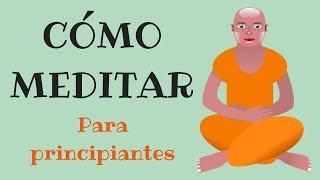 Cómo Meditar (Para Principiantes)