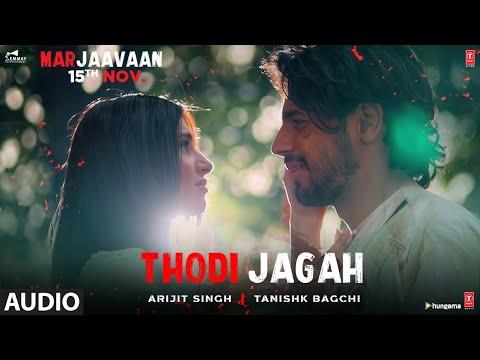 FULL AUDIO: Thodi Jagah | Marjaavaan | Riteish D, Sidharth M, Tara S | Arijit Singh | Tanishk Bagchi