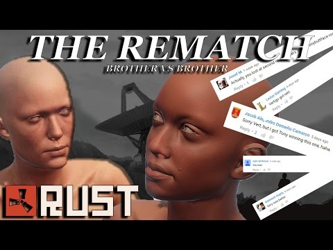 THE REMATCH!   Brother vs Brother   RUST