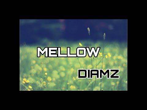 DIAMZ - Mellow