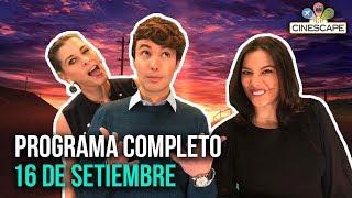 Cinescape 16 de setiembre (Programa completo)