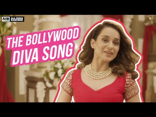 AIB feat. Kangana Ranaut - The Bollywood Diva Song