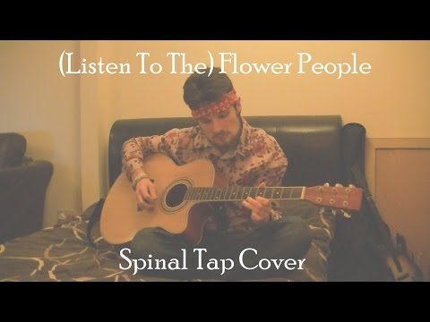 Listen To The Flower People (Spinal Tap Cover)