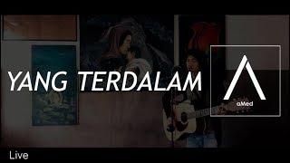Yang Terdalam - Peterpan | aMed Cover [Live]