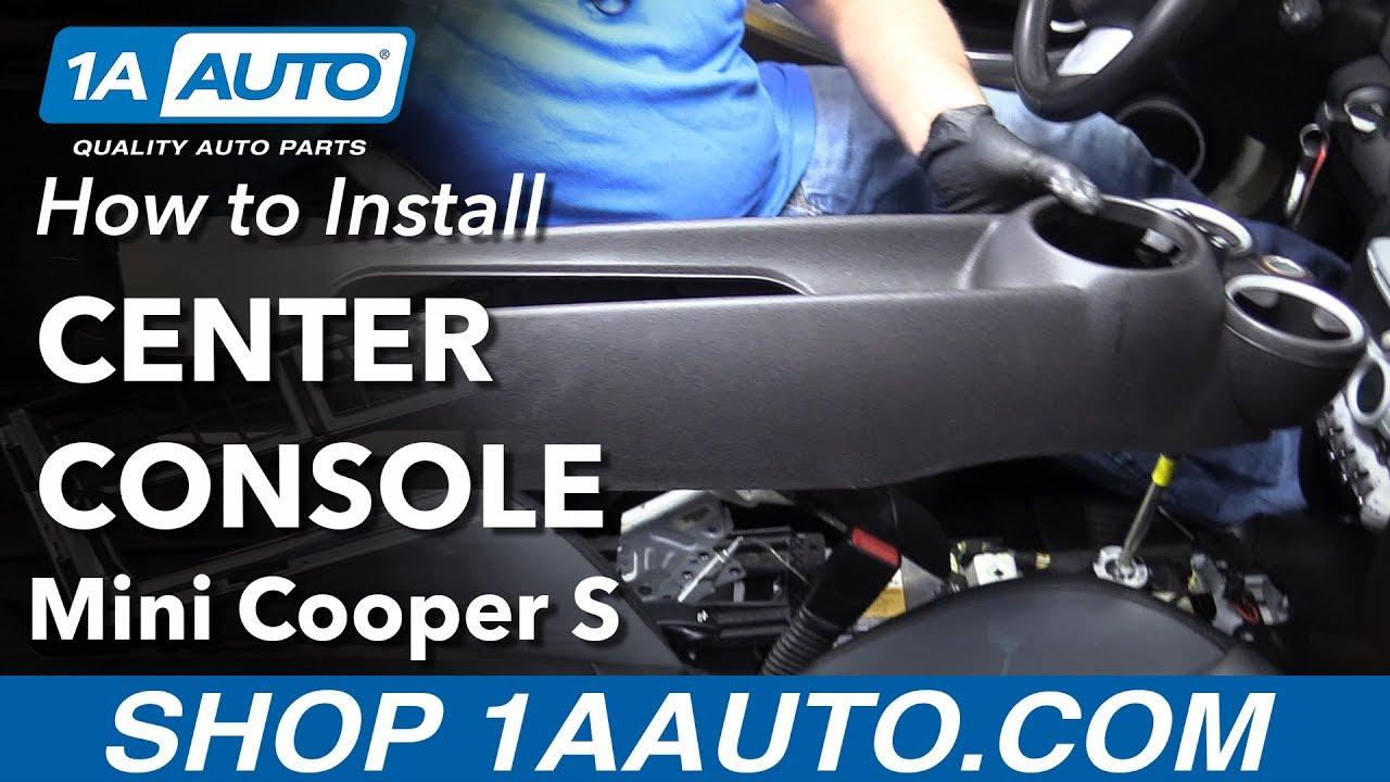 How To Install Center Console 2007 Mini Cooper S 1A Auto Parts