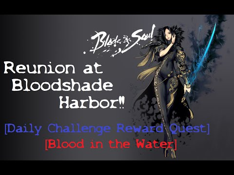 Blade and Soul | Reunion at Bloodshade Harbor | Blood in the Water | Daily Challenge Reward Quest