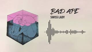 Watch Bad Ape Swiss Lady video
