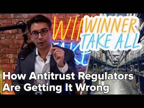 How Antitrust Regulators Are Getting It Wrong | Winner Take All