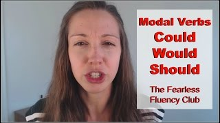 Could, Would, and Should: MODAL Verbs [The Fearless Fluency Club]