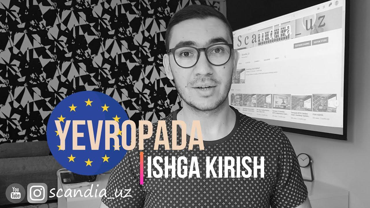 Yevropada Ishlash | Qanday Ishga Kirsa Bo'ladi ? | Ishga Kirish Tartibi | Maslahatlar MyTub.uz