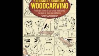 Home Book Review: The Beginners Handbook Of Woodcarving: With Project Patterns For Line Carving,...