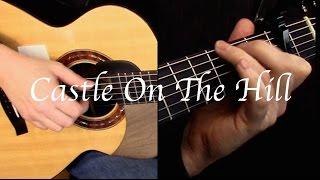 Ed Sheeran - Castle On The Hill - Fingerstyle Guitar