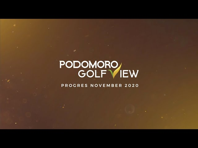 PROGRES PODOMORO GOLF VIEW NOVEMBER 2020