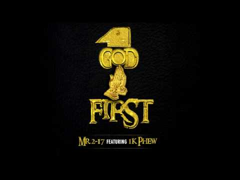 Mr. 2-17 Ft. 1k Phew - God 1st ( Lyrics On Screen )