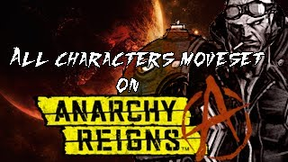 Anarchy Reigns / Max Anarchy - All Characters Movesets