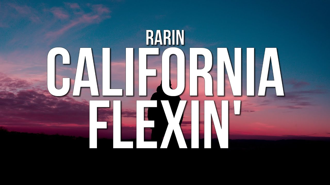Rarin - California Flexin' (Lyrics)