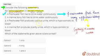 Consider The Following Statements For Osmoregulation In Aquatic Medium 1 A Freshwater Youtube