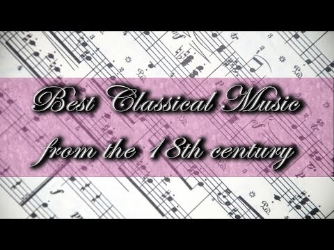 Best Classical Music from the 18th Century: Bach, Beethoven, Mozart, Paganini…