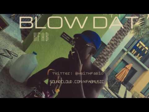 "KFab - ""Blow Dat"" ( Prod. by LilvoeOTB )"